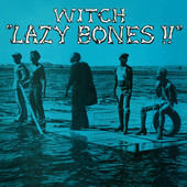 The Witch - Lazy Bone
